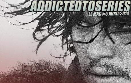 Le Magazine - Addictedtoseries N°5 - Avril 2014