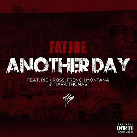 [New Music] : FAT JOE Ft. RICK ROSS, FRENCH MONTANA, & TIARA THOMAS – «ANOTHER DAY»