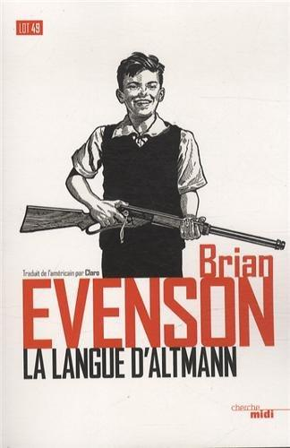 Jeu de massacre et rire jaune - Brian Evenson - La langue d'Altman (Lot49, 2014 - trad. Claro) par Matthieu Hervé
