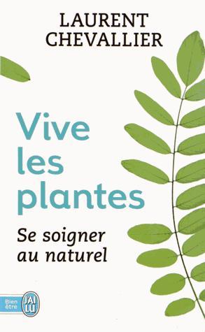 Vive les plantes de Laurent Chevallier