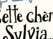 Chronique Cette chère Sylvia