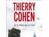n'étais qu'un Thierry Cohen