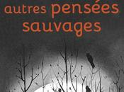 Aphorismes sous lune autres pensées sauvages Sylvain TESSON