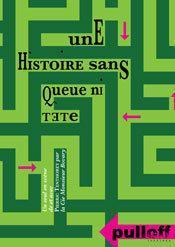 """""""Histoire sans queue tête"""" Pulloff Théâtres Lausanne"""
