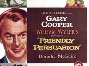Seigneur Friendly Persuasion, William Wyler (1956)