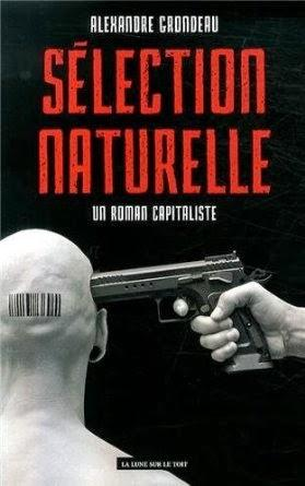 Sélection Naturelle, un roman capitaliste, Alexandre Grondeau