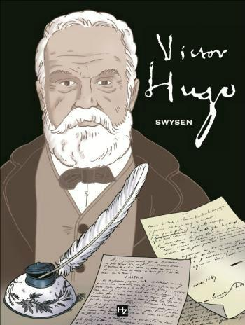 Victor Hugo de Swysen victor hugo poète classiques biographie bd auteur