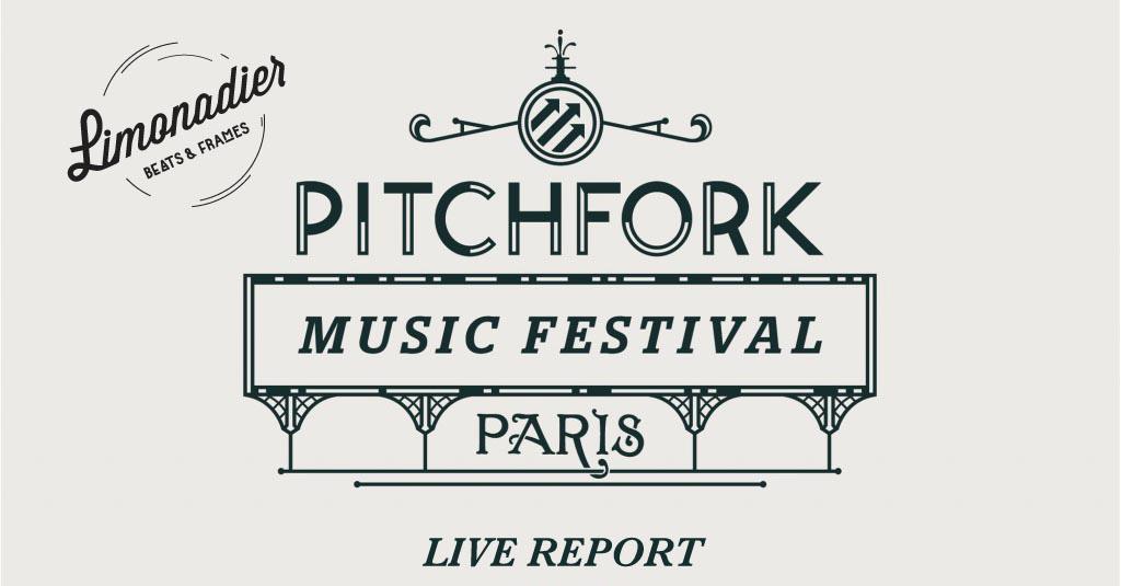 LIVE REPORT   Pitchfork Music Festival 2014