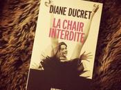 """Coup coeur: Chair Interdite"""", Diane Ducret"""