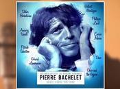 Nous l'avons tant aimé Hommage Pierre Bachelet Mars!