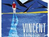 Vincent d'écailles, film original léger