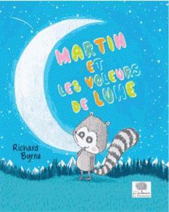 Martin et les voleurs de lune de Richard Byrne