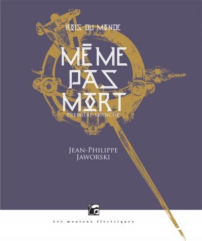 Même pas mort - Jean-Philippe Jaworski
