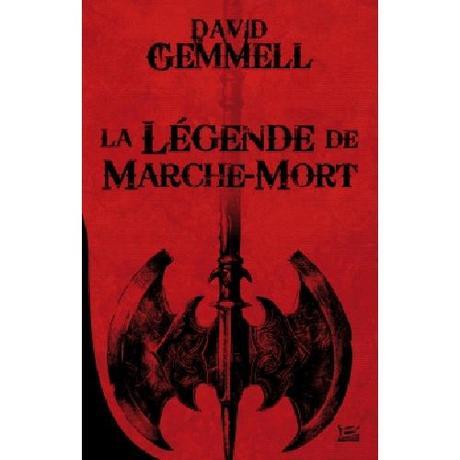 La Légende de Marche-Mort de David Gemmel
