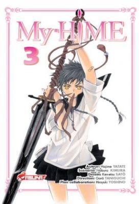 My-Hime, tome 3 de Hajime Yatate, Noburo Kimura et Ken-etsu Satô