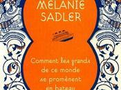 ovni littéraire: Comment grands monde promènent bateau Mélanie Sadler.