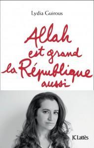 Allah est grand, la République aussi de Lydia Guirous