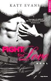 Fight For Love, Tome 1 : Real, Katy Evans