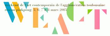 WE ACT  7° édition Week-end de l'art contemporain de l'agglomération toulousaine