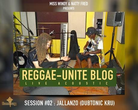 Jallanzo (Dubtonic Kru) :Reggae-Unite Blog Live Acoustic Session # 02 !!!