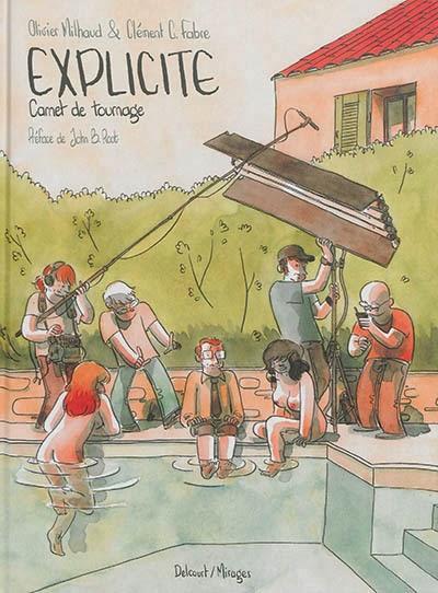 Le premier mardi c'est permis (34) : Explicite : Carnet de tournage - Olivier Milhaud et Clément Fabre