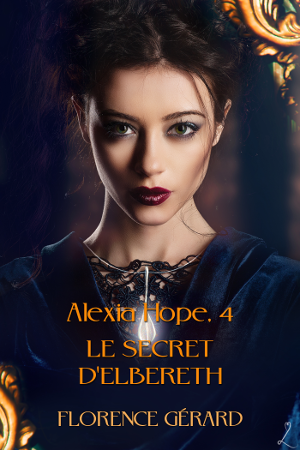 Alexia Hope 4 – Le secret d'Elbereth