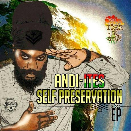 Andi-Ites-Self Preservation-Ites Of Life Music-2015.