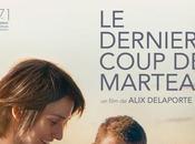 Dernier Coup Marteau Alix Delaporte avec Romain Paul, Clotilde Hesme, Grégory Gadebois Cinéma Mars 2015