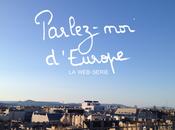 Parlez-moi d'Europe, web-série. Saison