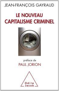 « Nouveau Capitalisme criminel (Le) » de Jean-François GAYRAUD