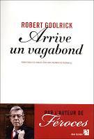 ARRIVE UN VAGABOND de Robert Goolrick