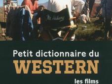 Petit dictionnaire Western :l'ouvrage idéal pour jouer boys indiens!!