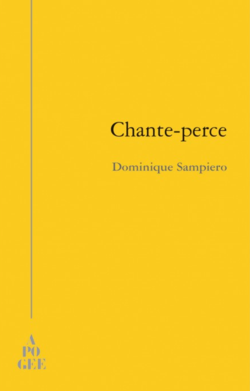 Dominique Sampiero, Chante-Perce