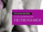 Quinn brothers, tome Retiens- Kate Hoffmann