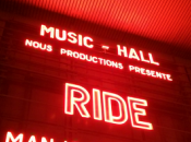Live Report Ride L'Olympia 2015