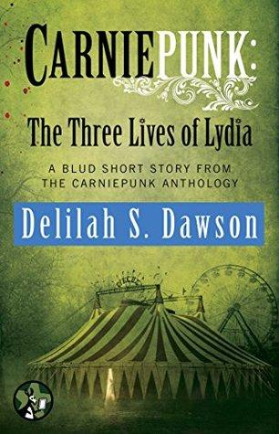 Carnipunk : The Three Lives of Lydia - Delilah S. Dawson (VO)