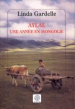 Un bilet de Nadège : Aylal Une année en Mongolie