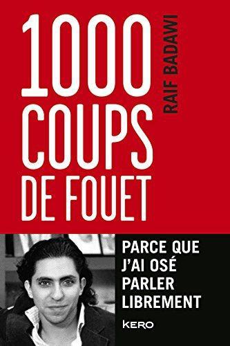 1000 coups de fouet de Raif Badawi, le lire et le… soutenir !