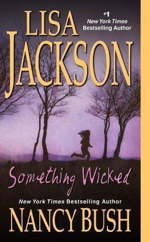 Wicked T.3 : Something Wicked - Nancy Bush & Lisa Jackson