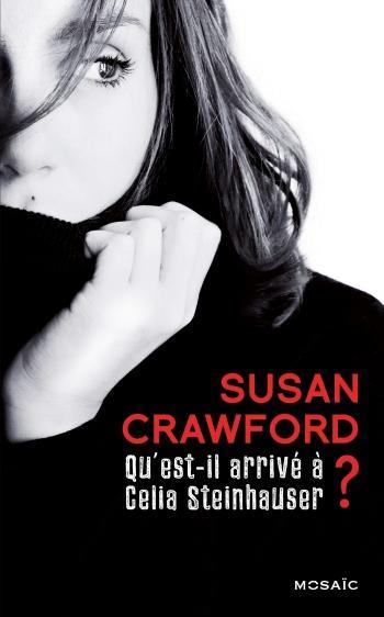 Qu?est-il arrivé à Celia Steinhauser ? - Susan Crawford