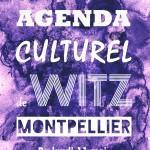 Agenda culturel de Witz Montpellier : Du lundi 11 mai au dimanche 17 mai
