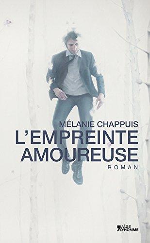 L'empreinte amoureuse, par Mélanie Chappuis