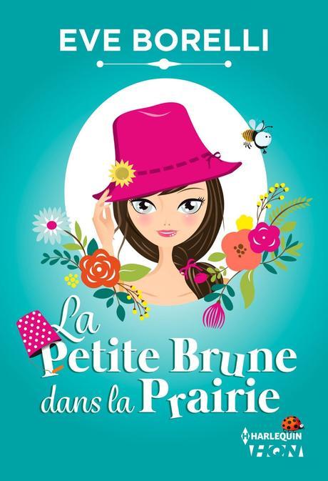 Souriez vous êtes filmés avec La petite Brune dans la prairie d'Eve Borelli