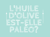 L'huile d'olive est-elle Paléo?
