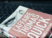 L'affaire Thomas Quick histoire vraie aberrante {avis livre}