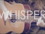 Whisper session acoustique (Part.