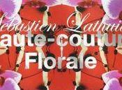 """""""Haute couture florale"""" premier livre Sébastien Lathuile"""