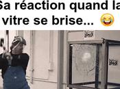 réaction quand vitre brise
