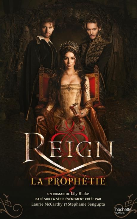 Reign, tome 1 - La Prophétie