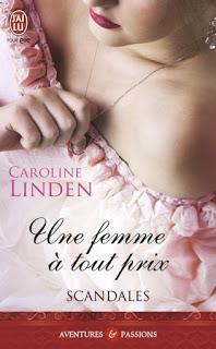 Scandales, tome 3 : Une femme à tout prix de Caroline Linden